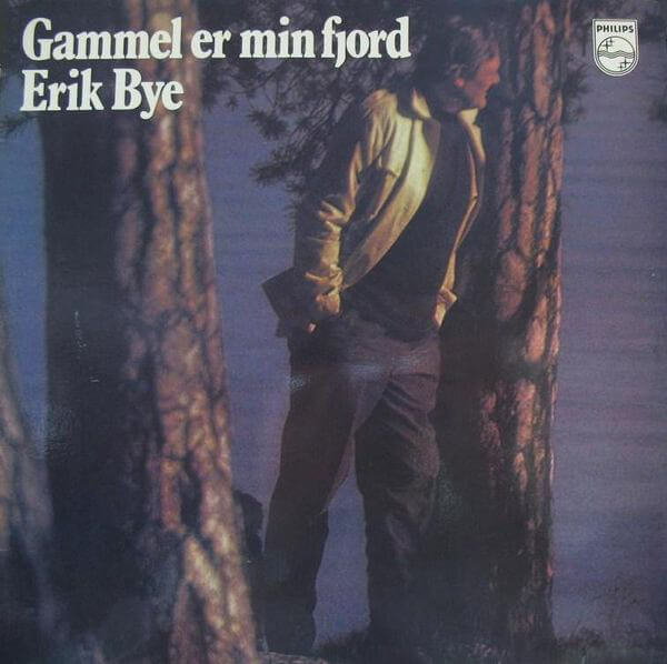 «Gammel er min fjord», Erik Bye